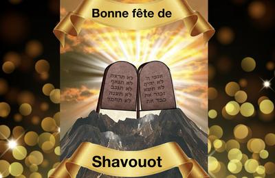 Fête de Shavouot et Parasha bamidbar Samedi 15 mai 2021