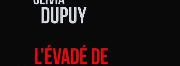L'évadé de Saint-Martin - Olivia Dupuy