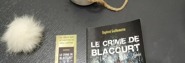LE CRIME DE BLACOURT de Daphné Guillemette