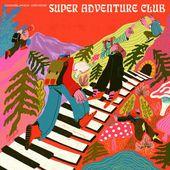 Casablanca Drivers - Super Adventure Club : chansons et paroles | Deezer