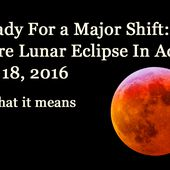 Rare Lunar Eclipse During Aquarius: Prepare For a Huge Energy Shift On The Night of August 18, 2016