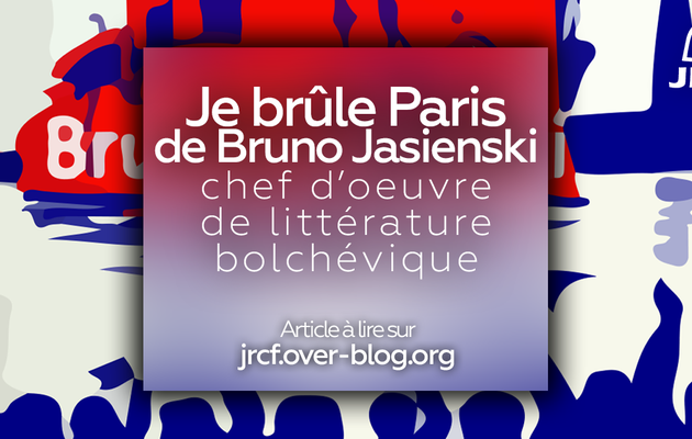 """Je brûle Paris"" de Bruno Jasienski, chef d'oeuvre de littérature bolchévique  Recension d'un roman antifasciste de pointe"
