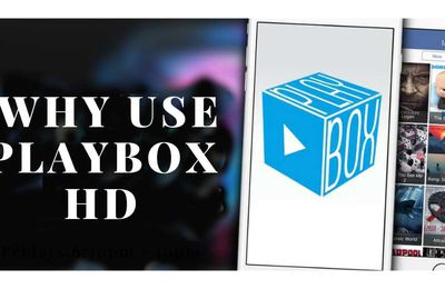 Why Should You Use PlayBox HD?
