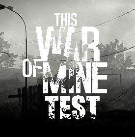 Test - This War Of Mine