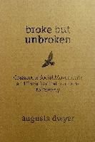 Broke But Unbroken : Grassroots Social Movements and Their Radical Solutions to Poverty online