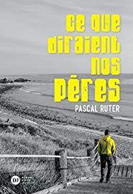 Ce que diraient nos pères / Pascal Ruter - Didier Jeunesse