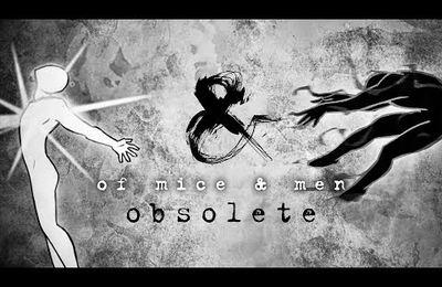 "VIDEO : NOUVEAU CLIP DE OF MICE & MEN - ""OBSOLETE"""