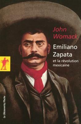 John Womack - Emiliano Zapata et la révolution mexicaine