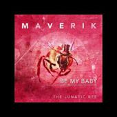 MAVERIK - BE MY BABY (extract)