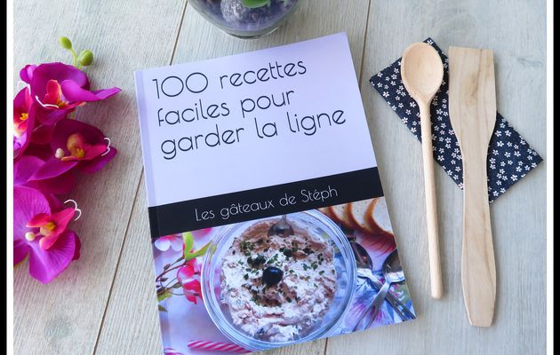 """Livre de recettes """"100 recettes faciles pour garder la ligne"""""""