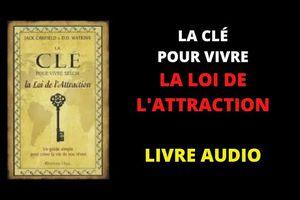 LOI DE L'ATTRACTION - LIVRE AUDIO LA CLÉ POUR VIVRE LA LOI DE L'ATTRACTION