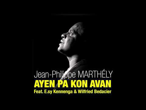 ZOUK - NEW JEAN-PHILIPPE MARTHELY - AYEN PA KON AVAN
