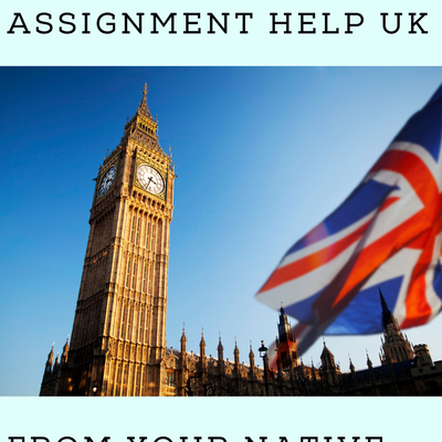 Get Best Assignment Help UK from Your Native Writers