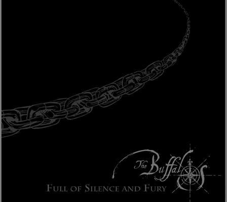 The Buffalos - Full of silence and fury