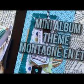 SCRAP | MINI ALBUM THEME MONTAGNE EN ETE