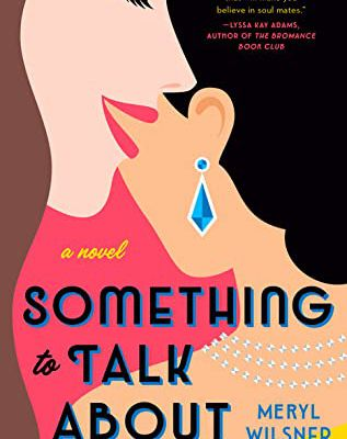 [PDF] Download Something to Talk About By Meryl Wilsner Full Paperback READ ONLINE