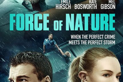 Force Of Nature (Amazon Prime Video) de Michael Polish avec Mel Gibson, Kate Bosworth, Emile Hirsch, David Zayas, Stephanie Cayo, William Catlett, Tyler Jon Olson et Swen Temmel.