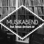 26.8.17 Musikabend ft. LOMAX-DECKARD