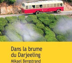 Dans la brume du Darjeeling de Mikael Bergstrand