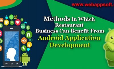 Methods in Which Restaurant Business Can Benefit From Android Application Development