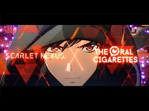 [ACTUALITE] SCARLET NEXUS - LA BANDE SON ORIGINALE METTANT EN AVANT LE GROUPE THE ORAL CIGARETTES