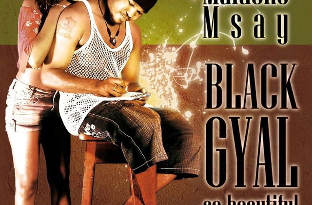 [DANCEHALL] MALDONE MSAY-BLACK GYAL SO BEAUTIFUL-2010