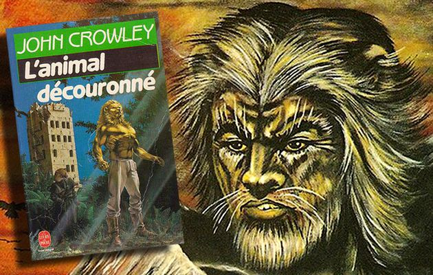 📚 JOHN CROWLEY - L'ANIMAL DÉNATURÉ (BEATS, 1976)