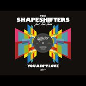 The Shapeshifters Feat. Teni Tinks - You Aint Love (Official Music Video)