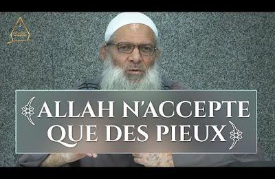 Allah n'accepte que des pieux