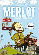 Merlot, un spectacle vivant au fond de la classe