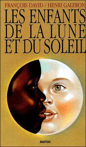 Les enfants de la Lune et du Soleil. François DAVID et Henri GALERON (Dès 3 ans)