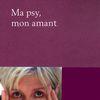 Ma psy, mon amant, de Brigitte KERNEL