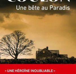 """""""Une bête au Paradis"""" : un âpre roman au goût de terre et de sang"""