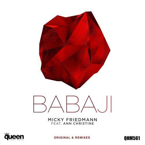 Micky Friedmann Feat. Ann Christine - Babaji (Original Mix)