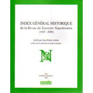 Index général historique de la revue du Souvenir Napoléonien (1945-2000)