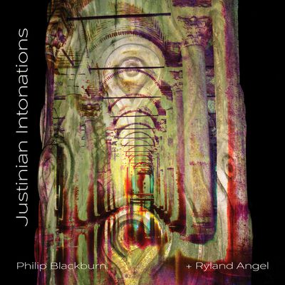 Philip Blackburn - Justinian Intonations