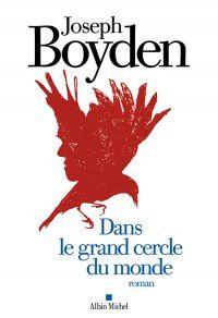 Dans le grand cercle du monde-Joseph Boyden