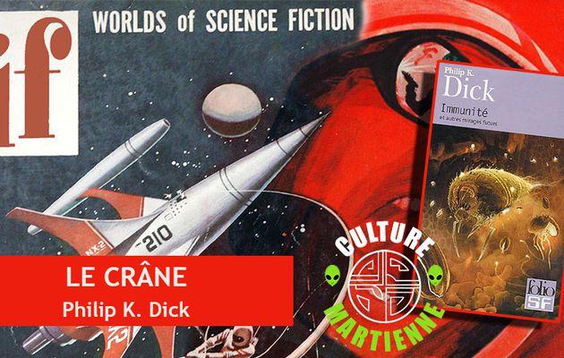 👽📚 PHILIP K. DICK - LE CRÂNE (THE SKULL, 1952)