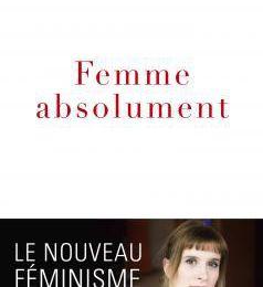 Femme absolument, d' Adeline Fleury