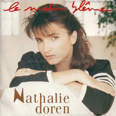 Nathalie doren, elle débute comme chanteuse du groupe boom boom et les tequilas avant de tenter en 1990 une brève carrière en solo