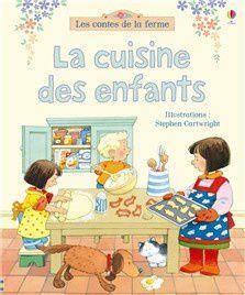 La cuisine des enfants les contes de la ferme éditions Usborne