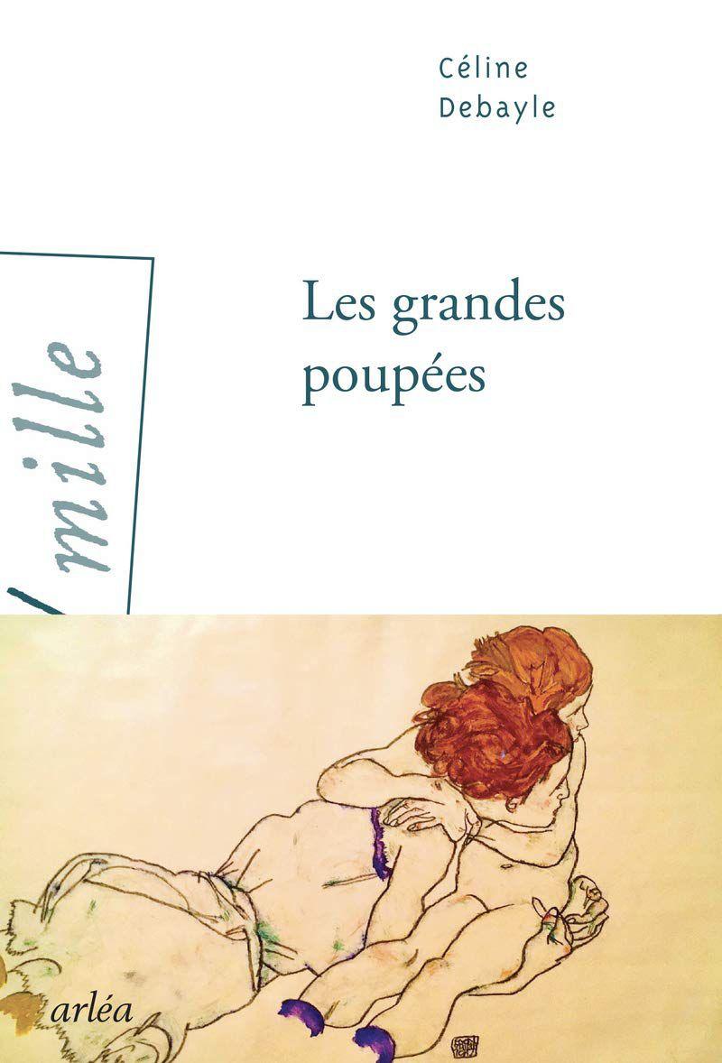 Les grandes poupées, Céline Debayle, ed. Arléa