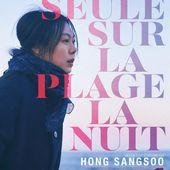 SEULE SUR LA PLAGE LA NUIT de Hong San-Soo - Critique
