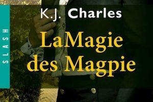 A Charm of Magpies tome 2 : La Magie des Magpie de K.J. CHARLES