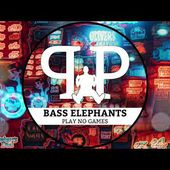 Bass Elephants - Play No Games