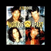 Worlds Apart - Je Te Donne (Radio Version)