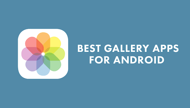 Gallery Apps You Can Install Now on Your Android Device