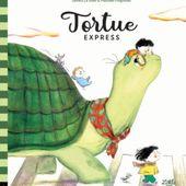 Tortue Express. Sandra LE GUEN et Maurèen POIGNONEC - 2021 (Dès 3 ans) - VIVRELIVRE