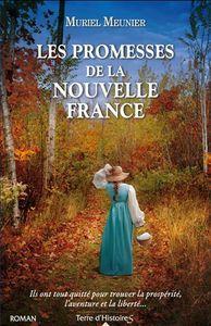 *LES PROMESSES DE LA NOUVELLE-FRANCE*Muriel Meunier*distribué par Hachette Canada-