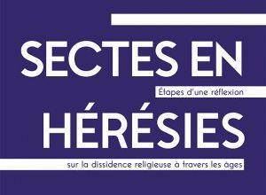 Un livre salutaire. À propos de « De sectes en hérésies. Étapes d'une réflexion sur la dissidence religieuse à travers les âges » de Jean-Pierre Chantin